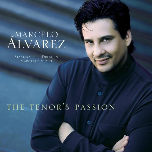 Marcelo Álvarez: The Tenor's Passion
