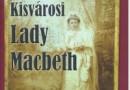 Márciusban Kisvárosi Lady Macbeth az Operában